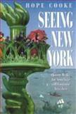 Seeing New York : History Walks for Armchair and Footloose Travelers, Cooke, Hope, 1566392896