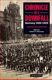 Chronicle of a Downfall : Germany 1929-1939, Schwarzschild, Leopold and Wesemann, Andreas, 1848852894