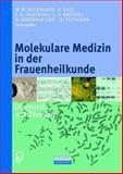 Molekulare Medizin in der Frauenheilkunde : Diagnostik und Therapie, , 3642632890