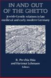 In and Out of the Ghetto : Jewish-Gentile Relations in Late Medieval and Early Modern Germany, , 0521522897