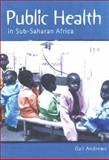 Public Health in Sub-Saharan Africa, Andrews, Gail, 0702172898