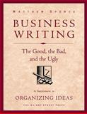 Business Writing: the Good, the Bad, and the Ugly, Matthew Spence, 1495932893