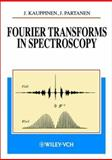 Fourier Transforms in Spectroscopy, Kauppinen, Jyrki and Partanen, Jari, 3527402896