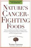 Nature's Cancer-Fighting Foods, Verne Varona, 0399162895