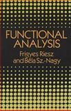 Functional Analysis, Sz.-Nagy, Bela and Riesz, Frigyes, 0486662896