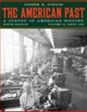 The American Past Vol. 2 : A Survey of American History - Since 1865, Conlin, Joseph R., 0495572896