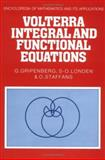 Volterra Integral and Functional Equations, Londen, S. O. and Gripenberg, G., 0521372895