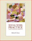 Social Work Practice : A Risk and Resilience Perspective, Greene, Roberta R., 0534622895