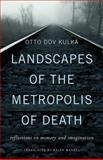 Landscapes of the Metropolis of Death, Otto Dov Kulka, 0674072898