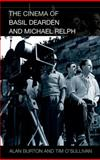 The Cinema of Basil Dearden and Michael Relph, O'sullivan and Burton Staff and Burton, Alan, 0748632891