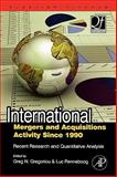 International Mergers and Acquisitions Activity Since 1990 : Recent Research and Quantitative Analysis, Gregoriou, Greg N. and Renneboog, Luc, 0750682892
