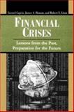 Financial Crises : Lessons from the Past, Preparation for the Future, Gerard Caprio Jr., James A. Hanson, Robert E Litan, 0815712898