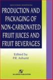 Production and Packaging of Non-Carbonated Fruit Juices and Fruit Beverages, Ashurst, Philip R., 0834212897