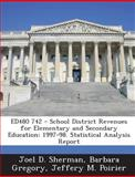 Ed480 742 - School District Revenues for Elementary and Secondary Education, Joel D. Sherman and Barbara Gregory, 1289862893