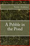 A Pebble in the Pond, Terry Dobson, 1477582894