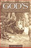 God's Leading Hand, Williams, J. B., 1579242898