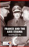 Franco and the Axis Stigma, Pike, David Wingeate and Pike, David Wingeate W., 0230202896