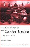 The Rise and Fall of the Soviet Union, Sakwa, Richard, 0415122899