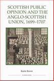 Scottish Public Opinion and the Anglo-Scottish Union, 1699-1707, Bowie, Karin, 0861932897