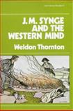 J. M. Synge and the Western Mind, Weldon Thornton, 0901072893