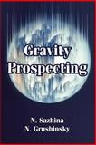 Gravity Prospecting, Grushinsky, N. and Sazhina, N., 1410212890