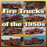 Fire Trucks of The 1950s, Walter McCall, 1583882898