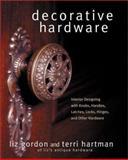 Decorative Hardware, Liz Gordon and Terri Hartman, 0060392894