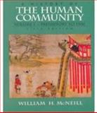 A History of the Human Community : Prehistory to 1500, McNeill, William H., 0132662892