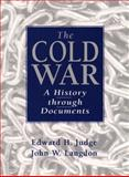 The Cold War : A History Through Documents, Judge, Edward H. and Langdon, John W., 0137612893