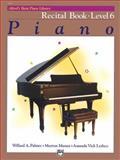 Alfred's Basic Piano Course, Recital Book 6, Amanda Vick Lethco and Morton Manus, 0739012894