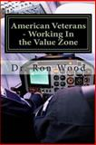 American Veterans - Working in the Value Zone, Ron Wood, 1482032899