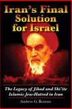 Iran's Final Solution for Israel, Andrew Bostom, 149736289X