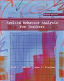 Applied Behavior Analysis for Teachers, Alberto, Paul A. and Troutman, Anne C., 0131592890
