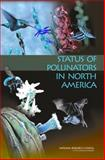 Status of Pollinators in North America, Committee on the Status of Pollinators in North America, Board on Life Sciences, Board on Agriculture and Natural Resources, Division on Earth and Life Studies, National Research Council, 0309102898