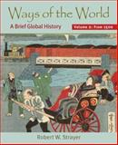 Ways of the World : A Brief Global History - Since 1500, Strayer, Robert W., 0312452896