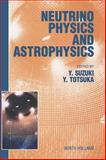 Neutrino Physics and Astrophysics : Proceedings of the XVIII International Conference on Neutrino Physics and Astrophysics, Takayama, Japan, 4-9 June 1998, Suzuki, Y. and Totsuka, Yoji, 0444502890
