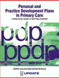 Personal and Practice Development Plans in Primary Care : A Practical Guide to Getting Star, Gallen, Derek and Buckle, Glynis, 0750652896