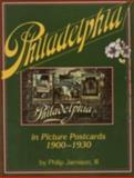 Philadelphia in Early Picture Postcards, 1900-1930, Philip Jamison, 0911572899