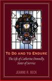 To Do and to Endure, Jeanne R. Beck, 155002289X