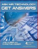 Ask Mr. Technology, Get Answers, Joe Huber and Christine Weiser, 1586832891