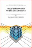 Freud's Philosophy of the Unconscious, Smith, D. L., 9048152895