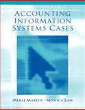 Accounting Information Systems Cases, Martin, Merle P. and Lam, Monica, 0130352896