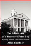 The Adventures of a Tennessee Farm Boy, Allen Shoffner, 1468562894
