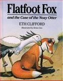 Flatfoot Fox and the Case of the Nosy Otter, Eth Clifford, 0395602890