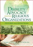 Disability Advocacy among Religious Organizations : Histories and Reflections, Herzog, Albert A., 0789032899