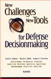 New Challenges, New Tools for Defense Decisionmaking, Stuart Johnson, 0833032895