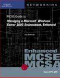 MCSE Guide to Managing a Microsoft Windows Server 2003 Environment, Enhanced, Dan DiNicolo and Brian McCann, 1423902890
