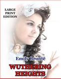 Wuthering Heights - Large Print Edition, Emily Brontë, 1494292890