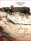 Sydney Beaches : A History, Ford, Caroline, 1742232892