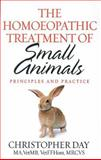 The Homoeopathic Treatment of Small Animals, Christopher E. I. Day, 1844132897